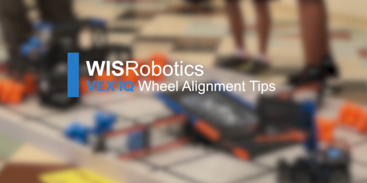 VEX IQ: Wheel Alignment Tips